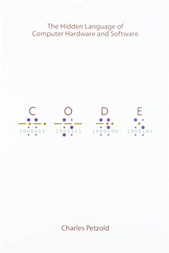 Code: The Hidden Language of Computer Hardware and...