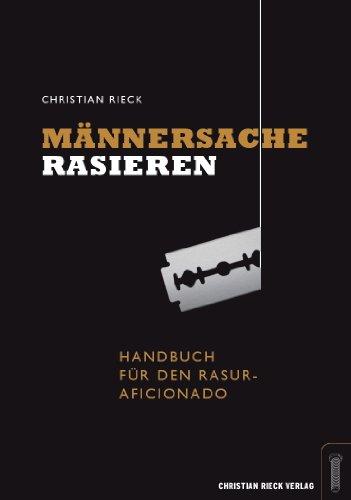 Männersache Rasieren - Handbuch für den...
