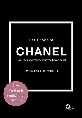Little Book of Chanel: Das Leben und Vermächtnis...
