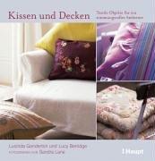 Kissen und Decken: Textile Objekte für ein...