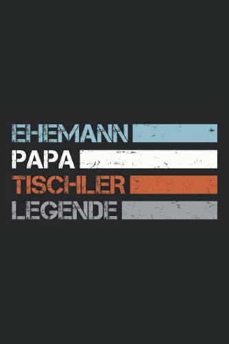 Ehemann Papa Tischler Legende: Schickes, kleines...