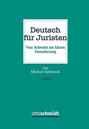 Deutsch für Juristen: Vom Schwulst zur klaren...
