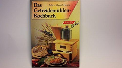Das Getreidemühlen- Kochbuch.