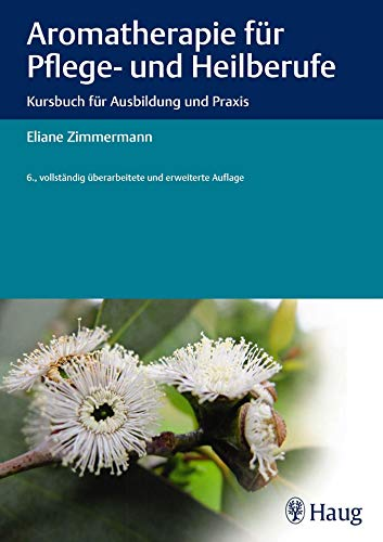 Aromatherapie für Pflege- und Heilberufe:...