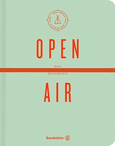 Open Air: Das Festival- & Camping-Kochbuch...