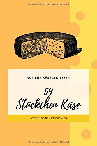 59 Stückchen Käse I Käse Journal für...