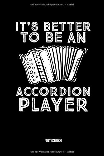 It's Better To Be An Accordion Player - Notizbuch:...