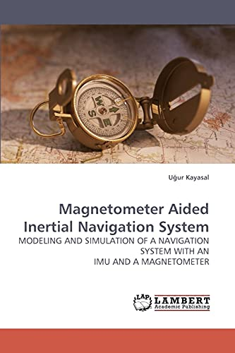 Magnetometer Aided Inertial Navigation System:...