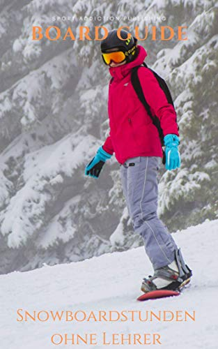 Snowboard Guide: Praxiswissen vom Profi geeignet...