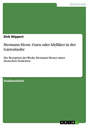 Hermann Hesse. Guru oder Idylliker in der...