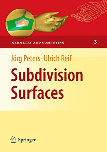 Subdivision Surfaces (Geometry and Computing, Band...