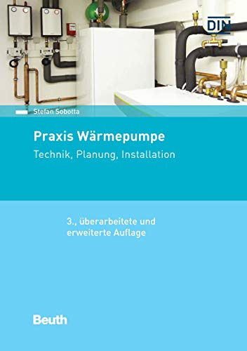 Praxis Wärmepumpe: Technik, Planung, Installation...