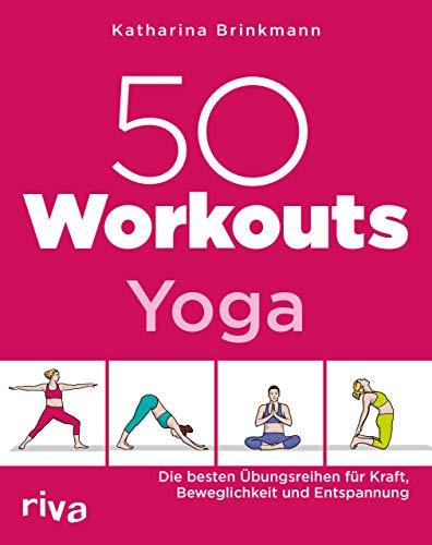 50 Workouts – Yoga: Die besten Übungsreihen...