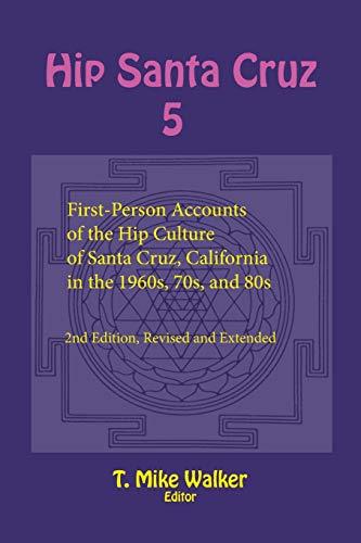 Hip Santa Cruz 5: First-Person Accounts of the Hip...