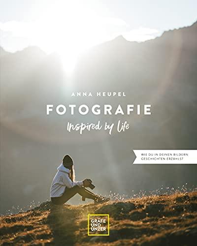 Fotografie – Inspired by life: Wie du in deinen...