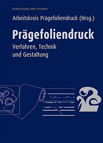 Prägefoliendruck: Verfahren, Technik und...