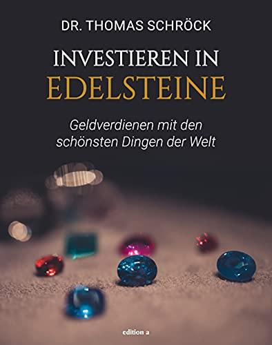 Investieren in Edelsteine: Geldverdienen mit den...