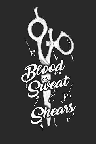 Blood Sweat Shears: Notizbuch Friseur,Friseurin in...