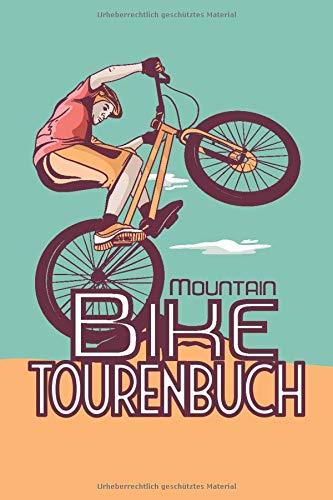 Mountainbike Tourenbuch: Logbuch für Radwege für...
