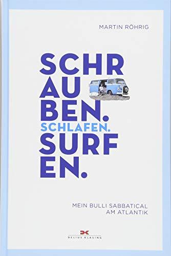 Schrauben, Schlafen, Surfen: Mein Bulli Sabbatical...