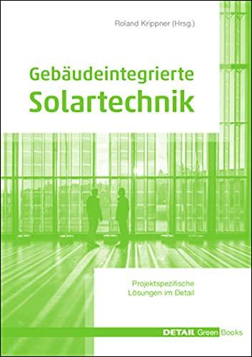 Gebäudeintegrierte Solartechnik: Photovoltaik und...