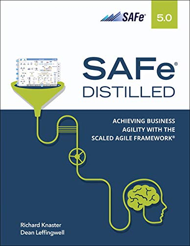 Safe 5.0 Distilled: Achieving Business Agility...