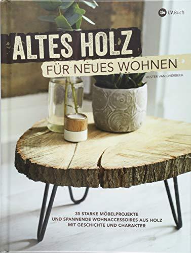 Altes Holz für neues Wohnen: 35 starke...