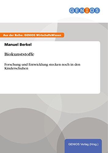 Biokunststoffe: Forschung und Entwicklung stecken...