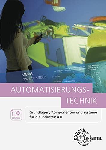 Automatisierungstechnik: Grundlagen, Komponenten...
