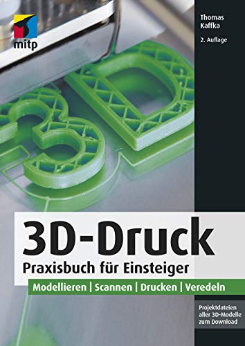 3D-Druck: Praxisbuch für Einsteiger (mitp...