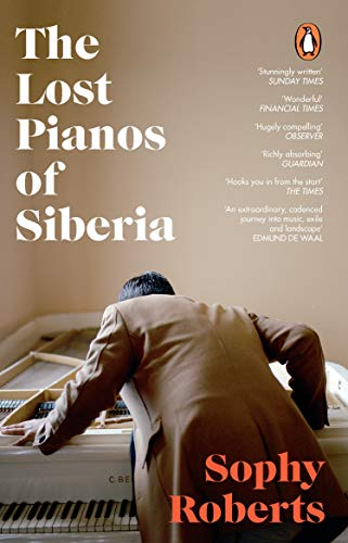 The Lost Pianos of Siberia: A Sunday Times Book of...