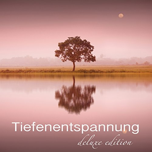 Tiefenentspannung Deluxe Edition – 8 Stunden...