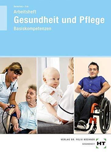 Arbeitsheft Gesundheit und Pflege:...