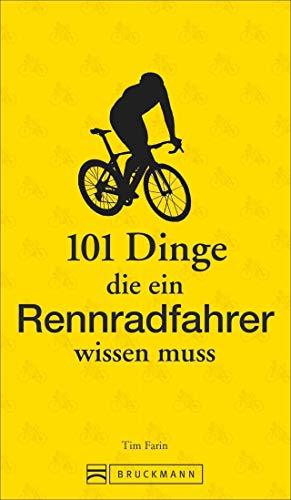 Rennradfahren: 101 Dinge, die ein Rennradfahrer...