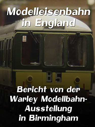 Modelleisenbahn in England - Bericht von der...