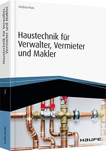 Haustechnik für Verwalter, Vermieter und Makler -...