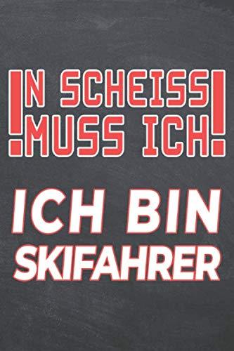 N Scheiss muss Ich Ich bin Skifahrer: Skifahrer...