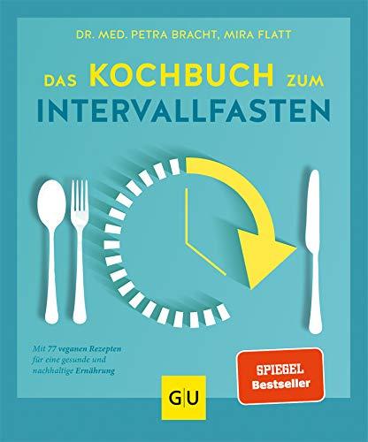 Das Kochbuch zum Intervallfasten: Mit 77 veganen...