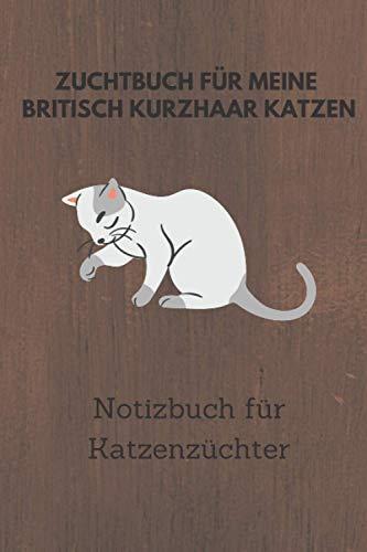 Zuchtbuch für meine Britisch Kurzhaar Katzen: 6x9...
