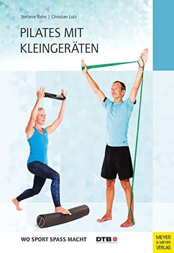 Pilates mit Kleingeräten (Wo Sport Spaß macht)