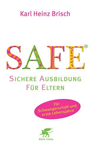 SAFE® - Sichere Ausbildung für Eltern: Sichere...