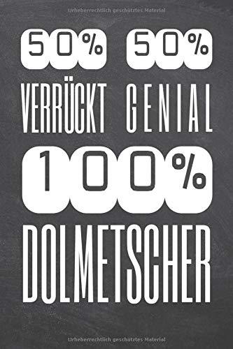 50% Verrückt 50% Genial 100% Dolmetscher:...
