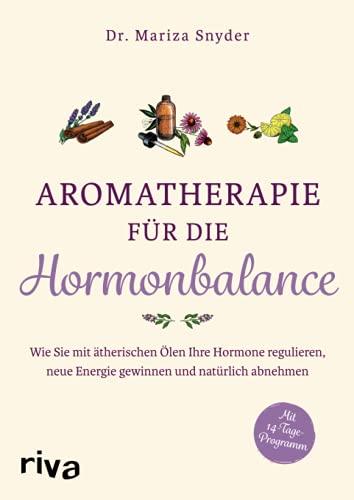 Aromatherapie für die Hormonbalance: Wie Sie mit...