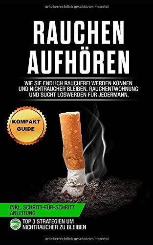 Rauchen aufhören: Wie Sie endlich rauchfrei...