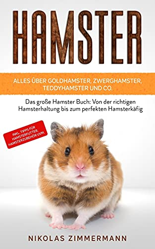 HAMSTER - Alles über Goldhamster, Zwerghamster,...