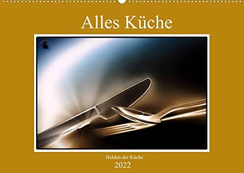 Alles Küche - Helden der Küche (Wandkalender...