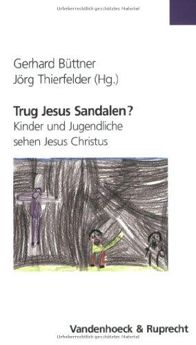 Trug Jesus Sandalen? Kinder und Jugendliche sehen...
