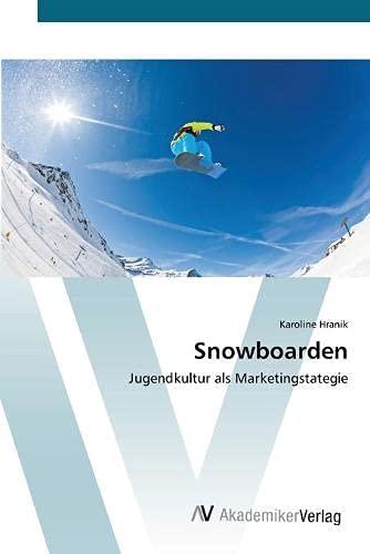 Snowboarden: Jugendkultur als Marketingstategie
