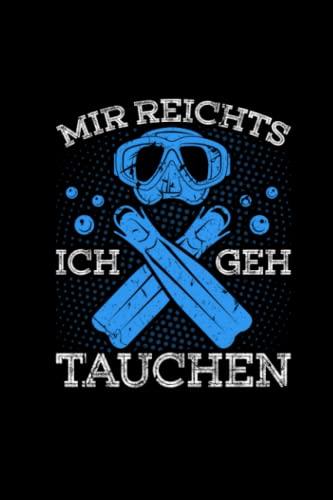 Mir Reichts Ich Geh Tauchen: Taucher Kalender 2022...