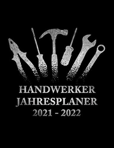 Handwerker Jahresplaner 2021-2022: Schicker...